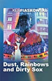 img - for Dust, Rainbows and Dirty Sox book / textbook / text book