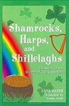 By Edna Barth Shamrocks, Harps, and…