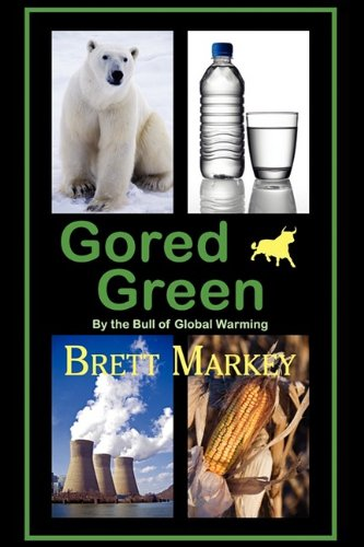 Gored Green by the Bull of Global Warming PDF