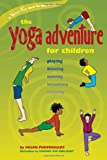 The Yoga Adventure for Children: Playing, Dancing, Moving, Breathing, Relaxing (Smartfun Books)