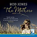 The Mothers Audiobook by Rod Jones Narrated by Di Adams