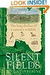 Silent Fields: The long decline of a...