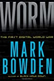 Mark Bowden Worm: The First Digital World War