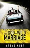 img - for The God-Wild Marriage book / textbook / text book