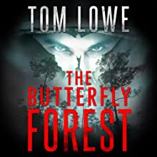 The Butterfly Forest (       UNABRIDGED) by Tom Lowe Narrated by Michael David Axtell