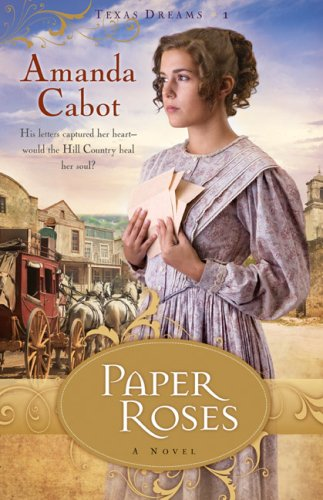 Paper Roses (Texas Dreams Trilogy #1)