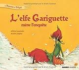 L'elfe Gariguette mène l'enquête (French Edition)