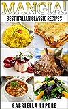Mangia!  Classic Italian Recipes (English Edition)