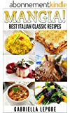 Mangia!  Classic Italian Recipes (English Edition)