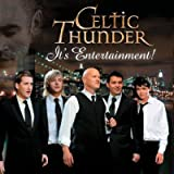 It's Entertainment! (Special Edition with 2 Live Bonus Tracks) ~ Celtic Thunder
