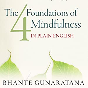 The Four Foundations of Mindfulness in Plain English Audiobook