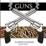 img - for Guns Calendar 2015: 16 Month Calendar book / textbook / text book