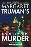 Margaret Trumans Undiplomatic Murder: A Capital Crimes Novel