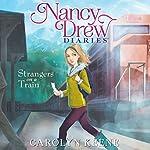 Strangers on a Train: Nancy Drew Diaries, Book 2 | Carolyn Keene