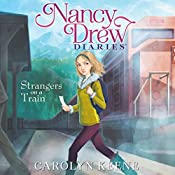 Strangers on a Train: Nancy Drew Diaries, Book 2 | Carolyn Keene