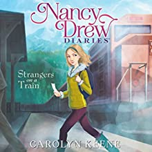 Strangers on a Train: Nancy Drew Diaries, Book 2 (       UNABRIDGED) by Carolyn Keene Narrated by Jorjeana Marie