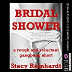 Bridal Shower: A Public Sex Gangbang Short | Stacy Reinhardt