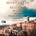 Mysteries of the Middle Ages Audiobook by Thomas Cahill Narrated by John Lee