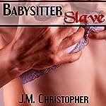 Babysitter Slave | J.M. Christopher