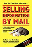img - for Selling Information by Mail: A Step-by-Step Guide to Publishing and Mail-Order Profits book / textbook / text book