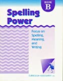 Spelling Power: Level B Focus on Spelling Meaning and Writing