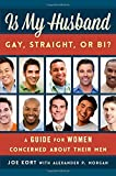 Is My Husband Gay, Straight, or Bi?: A Guide for Women Concerned about Their Men