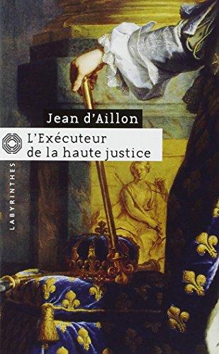 Libro l 39 ex cuteur de la haute justice di jean d 39 aillon for Haute justice