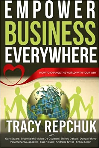 Empower Business Everywhere: How to Change the World with Your Why
