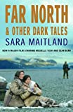 Far North & Other Dark Tales
