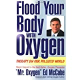 Flood Your Body With Oxygen: Therapy For Our Polluted Worldby Ed McCabe