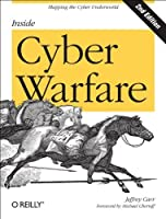 Inside Cyber Warfare: Mapping the Cyber Underworld, 2nd Edition