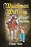 Ghost Detective (Watchman William)