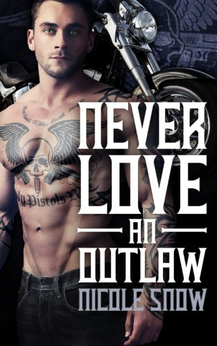 Never Love an Outlaw (Deadly Pistols MC, #1)