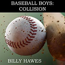 Baseball Boys: Collision Audiobook by Billy Hawes Narrated by Teresa Hawes-Prettol