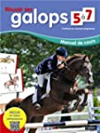 R�ussir ses galops 5-7 - Manuel de co...