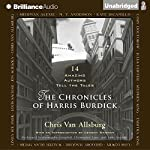 The Chronicles of Harris Burdick: Fourteen Amazing Authors Tell the Tales - with an Introduction by Lemony Snicket   Chris Van Allsburg