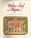 Palm-leaf and paper: Illustrated manuscripts of India and Southeast Asia (0724100857) by Guy, John