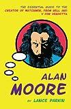 Alan Moore (Pocket Essential series) (1842432842) by Parkin, Lance