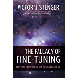 The Fallacy of Fine-Tuning: Why the Universe Is Not Designed for Us ~ Victor J. Stenger