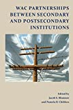 img - for Wac Partnerships Between Secondary and Postsecondary Institutions book / textbook / text book