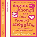 Confessions of Georgia Nicolson (1) - Angus, thongs and full-frontal snogging Hörbuch von Louise Rennison Gesprochen von: Louise Rennison