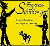 Image de Figurenschattenspiel: Anleitungen zur Gestaltung, dazu fünf Theaterstücke für Kinder ab