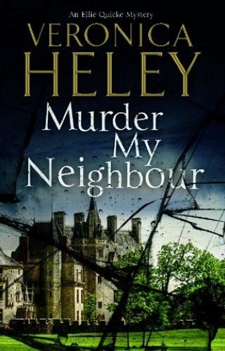 Murder My Neighbour (An Ellie Quicke Mystery)