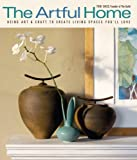 cover of The Artful Home: Using Art & Craft to Create Living Spaces You'll Love