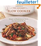 The Gourmet Slow Cooker: Simple and S...