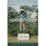 Neither-Nor: A Young Australian's Experience with Deafness (Deaf Lives Series, Vol. 5)