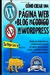 C�mo Crear una P�gina Web o Blog: con...