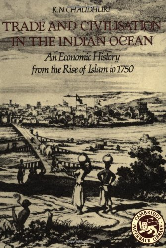 Trade and Civilisation in the Indian Ocean: An Economic...