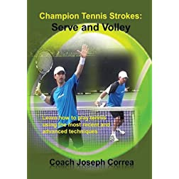 Champion Tennis Strokes: Serve and Volley