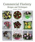 Commercial Floristry: Designs and Tec...